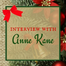 Holiday Feature ~ Interview with Anne Kane @AnneKane